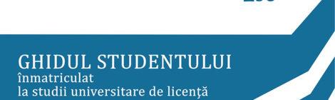 GHIDUL STUDENTULUI înmatriculat la studii universitare de licenţă
