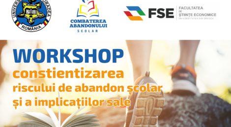 Workshop privind conștientizarea riscului de abandon școlar și a implicațiilor sale