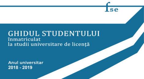 GHIDUL STUDENTULUI înmatriculat la studii universitare de licență 2018-2019
