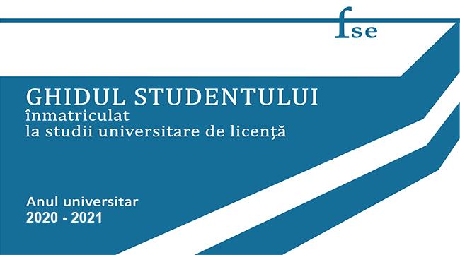 GHIDUL STUDENTULUI înmatriculat la studii universitare de licenta 2020-2021
